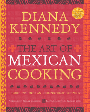 The Art of Mexican Cooking by Diana Kennedy