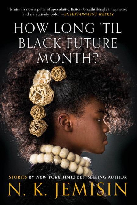How Long 'til Black Future Month?: Stories by N. K. Jemisin