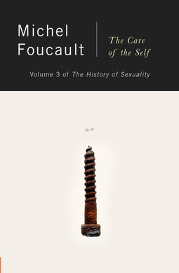 The History of Sexuality, Vol. 3: The Care of Self by Michel Foucault