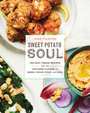 Sweet Potato Soul: 100 Easy Vegan Recipes for the Southern Flavors of Smoke, Sugar, Spice, and Soul by Jenne Claiborne