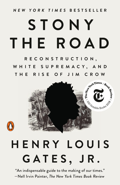 Stony the Road: Reconstruction, White Supremacy, and the Rise of Jim Crow by Henry Louis Gates, Jr.