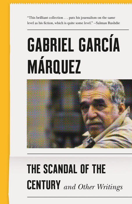 The Scandal of the Century and Other Writings by Gabriel García Márquez