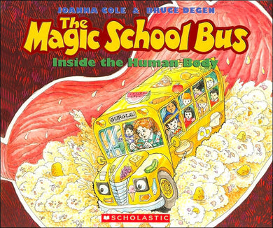 The Magic School Bus Inside the Human Body by Joanna Cole, Bruce Degen