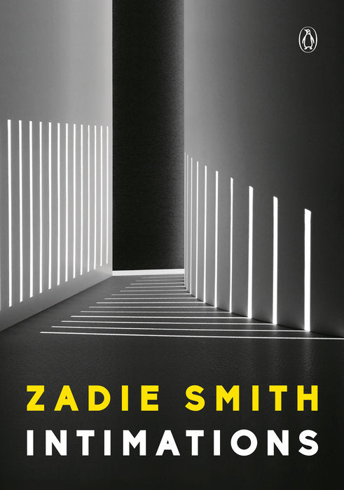 Intimations (Six Essays) by Zadie Smith