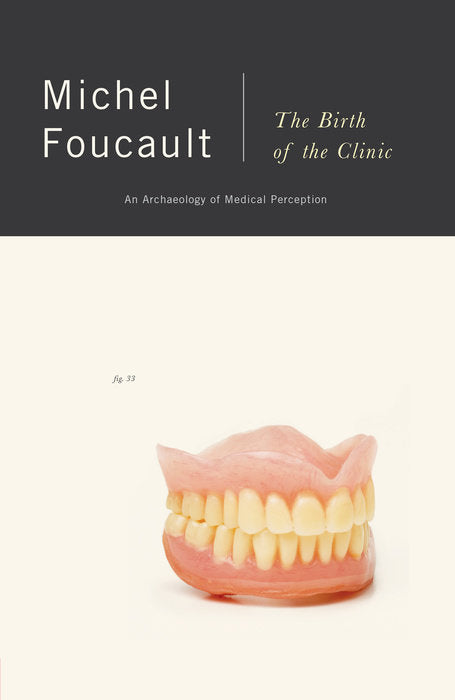 The Birth of the Clinic: An Archaeology of Medical Perception by Michel Foucault