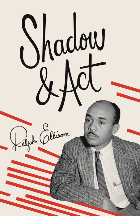 Shadow and Act by Ralph Ellison