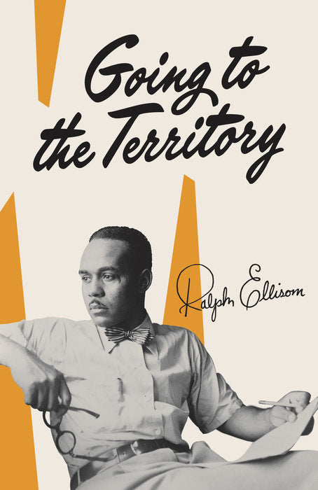 Going to the Territory by Ralph Ellison