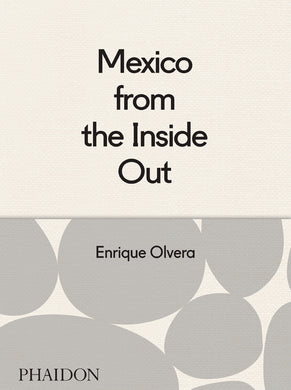 Mexico From the Inside Out by Enrique Olvera