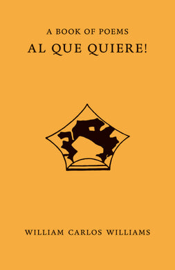 Al Que Quiere! by William Carlos Williams
