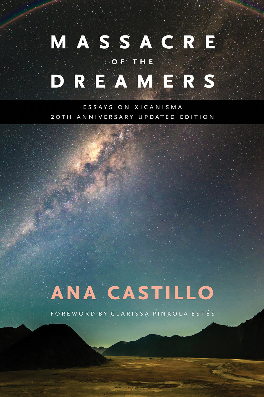 Massacre of the Dreamers: Essays on Xicanisma by Ana Castillo