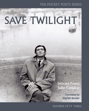 Save Twilight: Selected Poems By Julio Cortázar