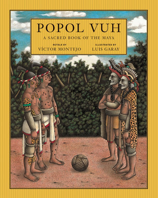 Popol Vuh: A Sacred Book of the Maya by Victor Montejo