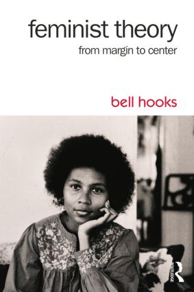 Feminist Theory: From Margin to Center by Bell Hooks