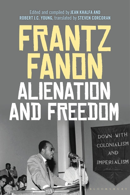 Alienation and Freedom by Frantz Fanon