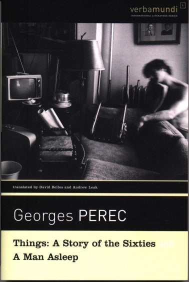Things: A Story of the Sixties & A Man Asleep by Georges Perec