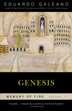 Genesis: Memory of Fire, Volume 1 by Eduardo Galeano