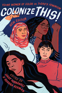 Colonize This! by Daisy Hernández and Bushra Rehman