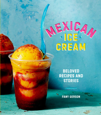 Mexican Ice Cream by Fany Gerson