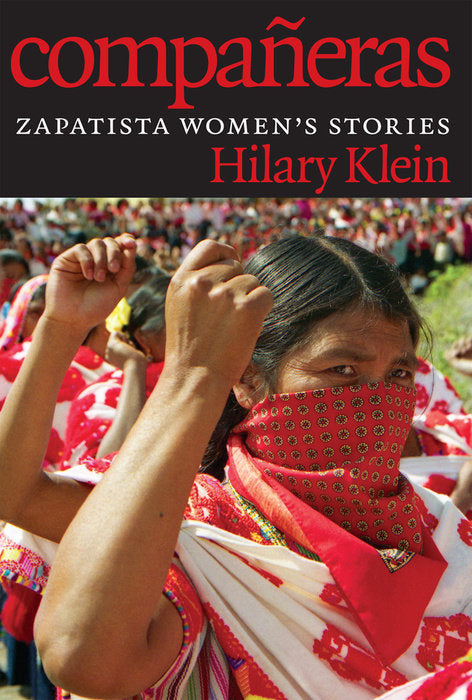Compañeras: Zapatista Women's Stories By Hilary Klein