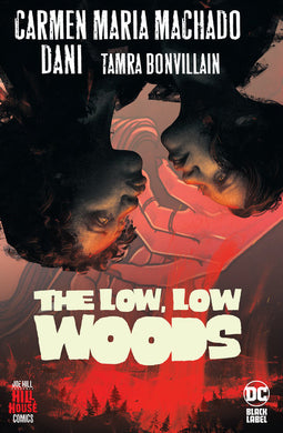 The Low, Low Woods (Hill House Comics) by Carmen Maria Machado, DANI