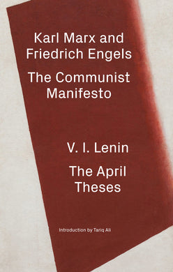 The Communist Manifesto / The April Theses by Frederick Engels, V. I. Lenin, and Karl Marx