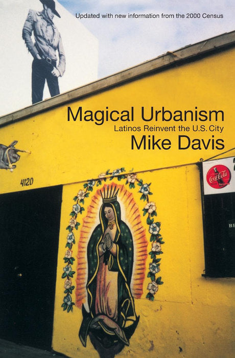 Magical Urbanism: Latinos Reinvent the U.S. City by Mike Davis