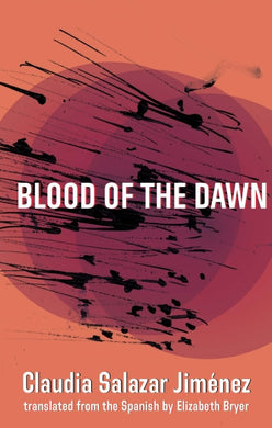 Blood of The Dawn by Claudia Salazar Jiménez