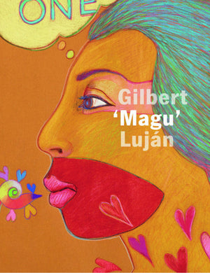 Aztlán to Magulandia: The Journey of Chicano Artist Gilbert