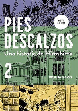 Pies descalzos 2 (Barefoot Gen, Vol. 2: A Cartoon Story of Hiroshima) by Keiji Nakazawa