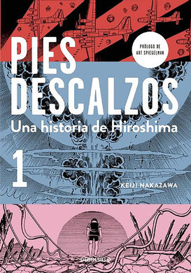Pies descalzos 1 (Barefoot Gen, Vol. 1: A Cartoon Story of Hiroshima) by Keiji Nakazawa