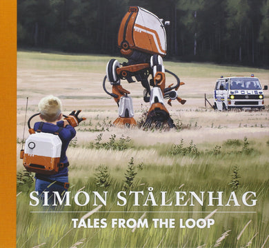 Tales from the Loop by Simon Stålenhag (Signed)