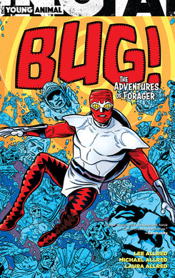 Bug! The Adventures of Forager by Lee Allred and Michael Allred