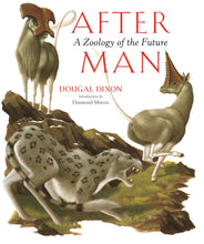 After Man: A Zoology of the Future by Dougal Dixon