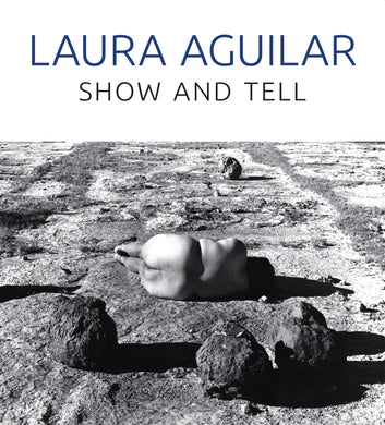 Show and Tell by Laura Aguilar