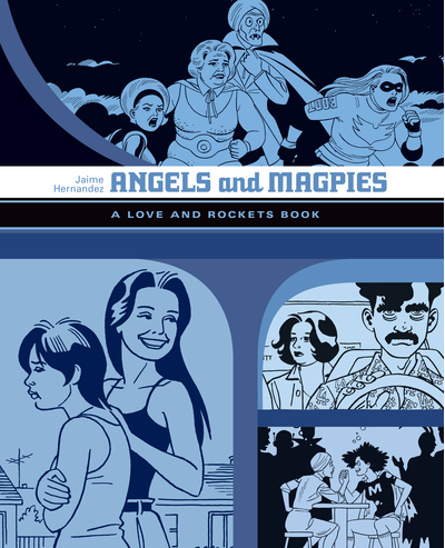 Angels and Magpies by Jaime Hernandez
