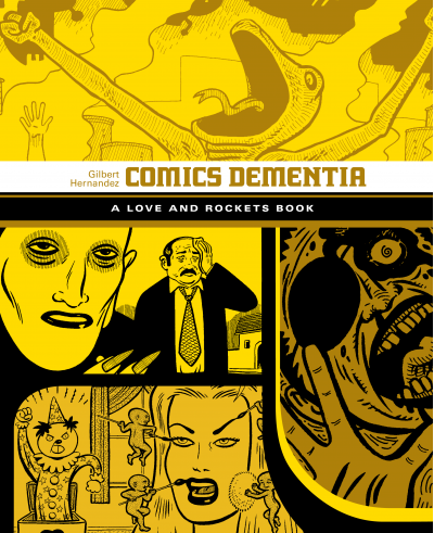 Love and Rockets Library: Comics Dementia by Gilbert Hernandez