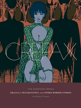 The Complete Crepax: Dracula, Frankenstein, And Other Horror Stories by Guido Crepax