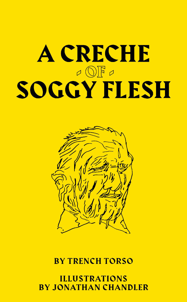 A Crèche of Soggy Flesh