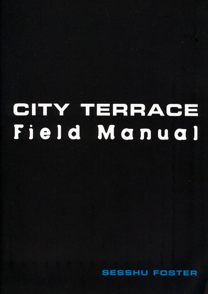 City Terrace Field Manual by Sesshu Foster