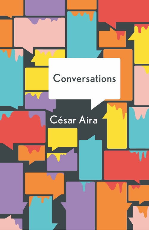 The Conversations by César Aira