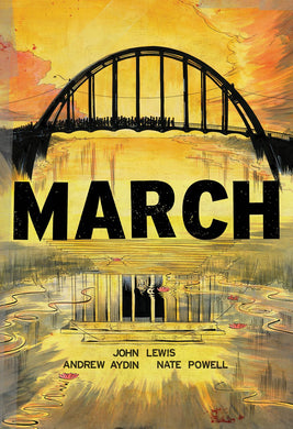 March (Trilogy Box Set) by Congressman John Lewis, Andrew Aydin, and Nate Powell