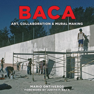 BACA: Art, Collaboration & Mural Making by Mario Ontiveros