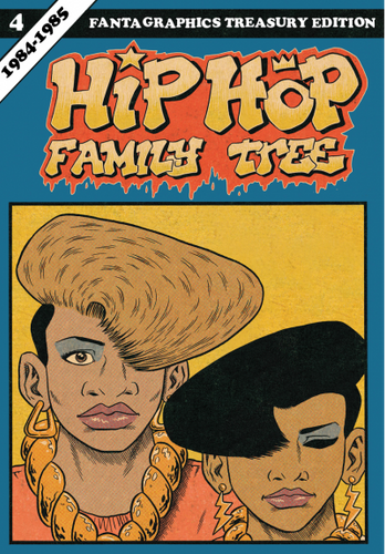 Hip Hop Family Tree Book 4: 1984-1985 by Ed Piskor