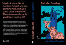 Bad Man Standing by Jonathan Chandler