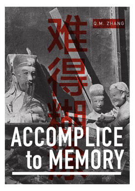 Accomplice to Memory by Q.M. Zhang