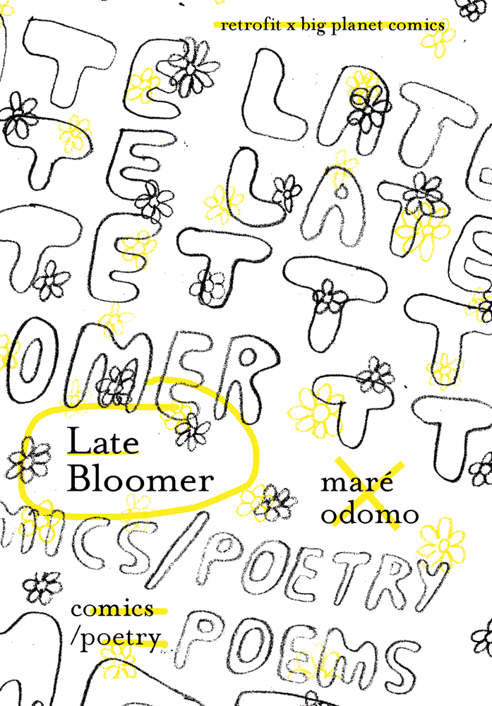 Late Bloomer by Maré Odomo
