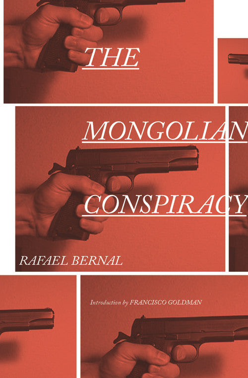 The Mongolian Conspiracy by Rafael Bernal