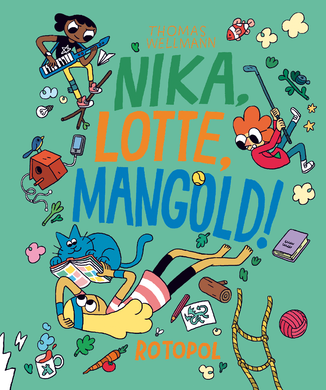 Nika, Lotte, Mangold! by Thomas Wellmann