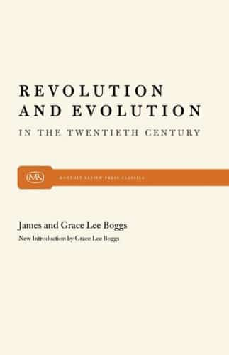 Revolution and Evolution in the Twentieth Century by James and Grace Lee Boggs