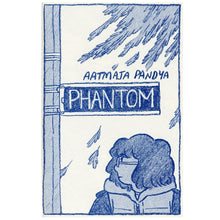 Phantom by Aatmaja Pandya